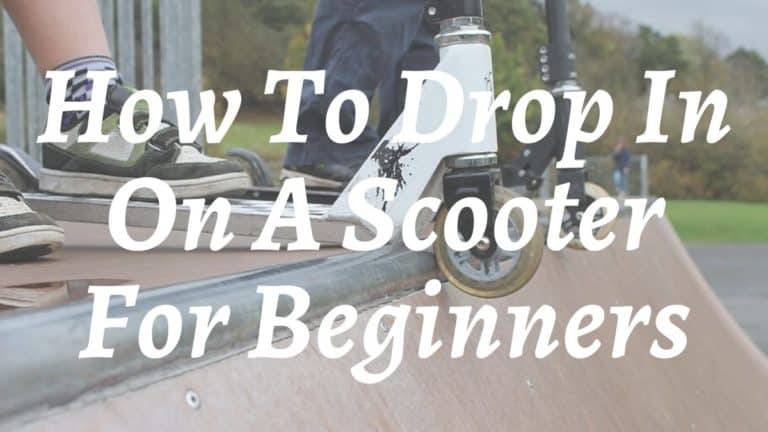 How To Drop In On A Scooter For Beginners