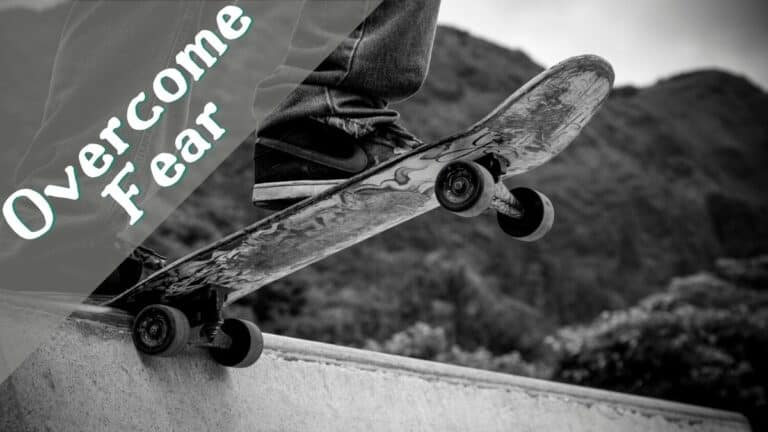 How to Overcome Fear in Skateboarding