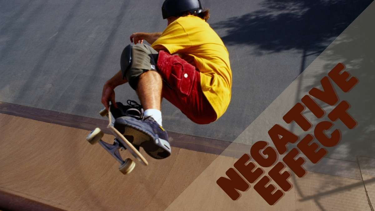 Top 6 Negative effects of skateboarding you must know